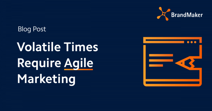 Blog Post Volatile Times Require Agile Marketing