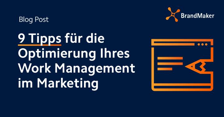 9 Tipps für die Optimierung ihres Work Management im Marketing