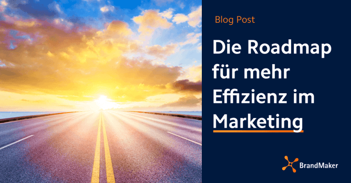 Die Roadmap für mehr Effizienz im Marketing Blog Post